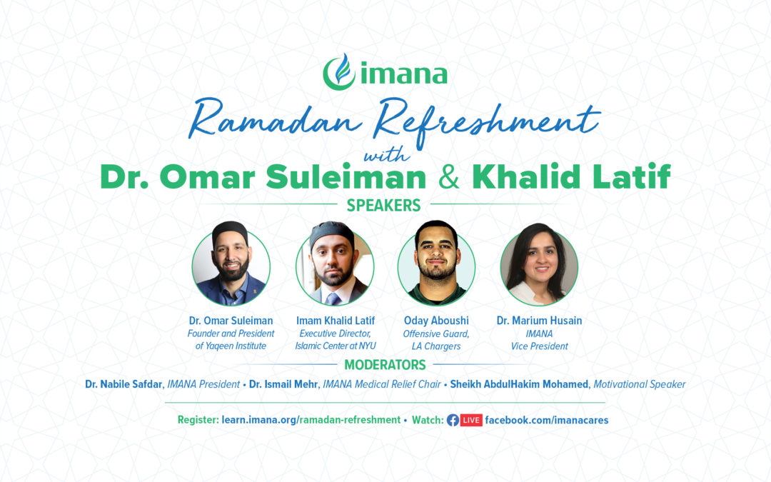 IMANA's Ramadan Refreshment with Dr. Omar Suleiman & Khalid Latif – Virtual Iftar