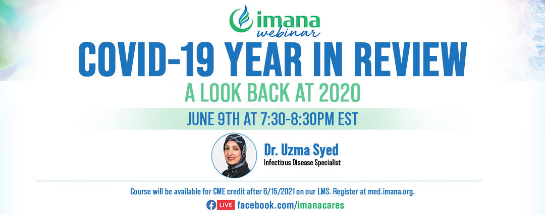 Webinar: Covid-19 Year in Review – Dr. Uzma Syed