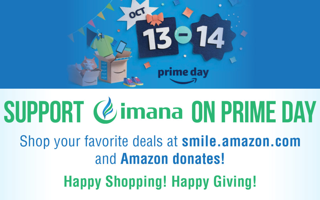 Support IMANA on Prime Day!
